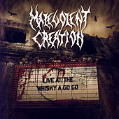 Play & Download Live At The Whisky A Go-Go by Malevolent Creation | Napster