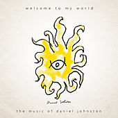Welcome To My World by Daniel Johnston