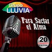 Para Saciar El Alma by Grupo Lluvia