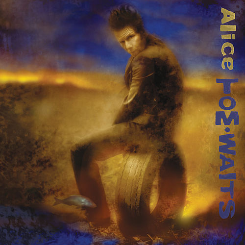 Alice (Remastered) by Tom Waits