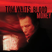 Blood Money (Remastered) by Tom Waits