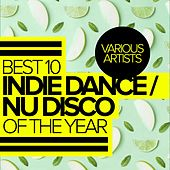 Best 10 Indie Dance / Nu Disco Of The Year - EP by Various Artists