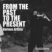 From The Past To The Present - EP by Various Artists