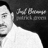 Just Because by Patrick Green