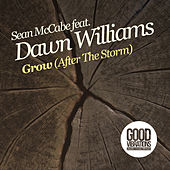 Grow (After The Storm) (feat. Dawn Williams) by Sean McCabe