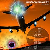 Best of Airtaxi Remixes 2016 - EP by Various Artists