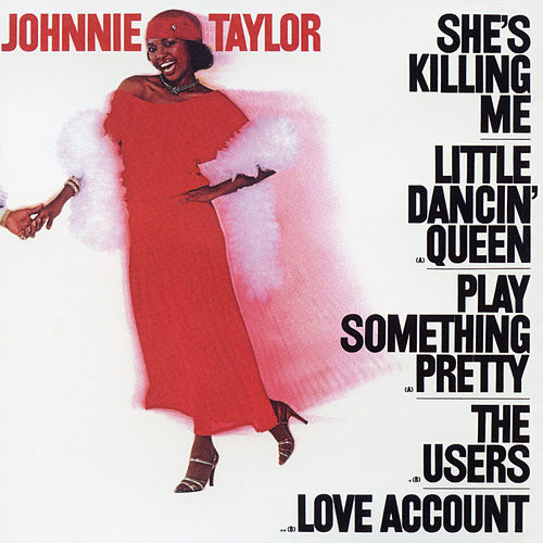 She's Killing Me by Johnnie Taylor