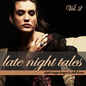 Late Night Tales, Vol. 2 - Deep'n'Sexy Lounge & Chill-House by Various Artists