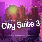 City Suite 3 - Nu Jazz Lounge and Soul Funk Bar by Various Artists