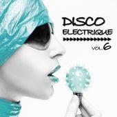 Disco Electrique, Vol. 6 by Various Artists