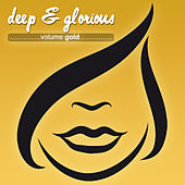 Deep & Glorious - Volume Gold by Various Artists