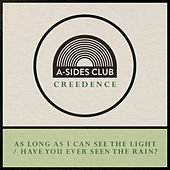 Long As I Can See The Light / Have You Ever Seen The Rain de A-Sides Club