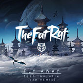 Fly Away (JJD Remix) by TheFatRat