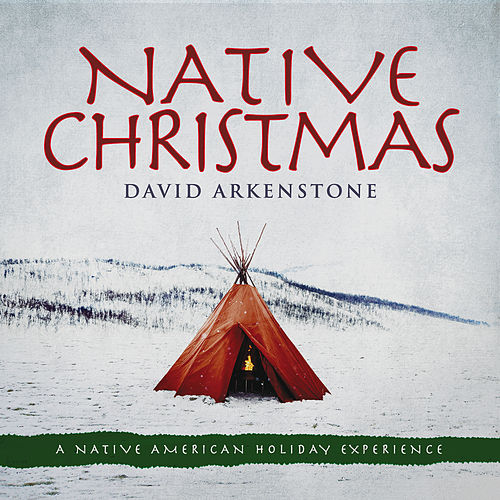 Native Christmas von David Arkenstone