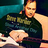 Steal Another Day von Steve Wariner