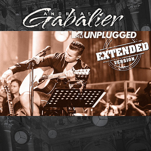 MTV Unplugged (Extended Version) von Andreas Gabalier