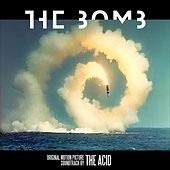 The Bomb (Original Motion Picture Soundtrack) by The Acid