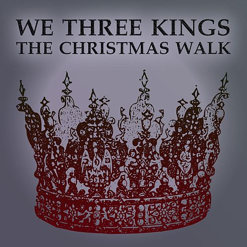 We Three Kings (The Christmas Walk) by The Thing About Noise