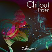 Chillout Desire: Collection 1 - EP by Various Artists