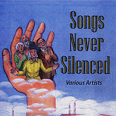 Songs Never Silenced by Various Artists