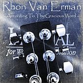 According to Thy Gracious Word by Rhon Van Erman