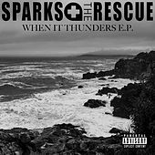 When It Thunders - EP by Sparks The Rescue