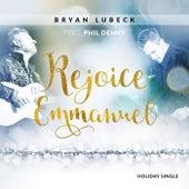 Rejoice Emmanuel (feat. Phil Denny) by Bryan Lubeck