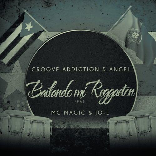Bailando mi reggaeton (feat. Mc Magic & Jo-L) by Groove Addiction