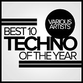 Best 10 Techno Of The Year - EP by Various Artists