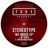 My House - Single by Stereotype