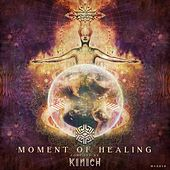 Moment Of Healing Compiled by Kinich - EP by Various Artists