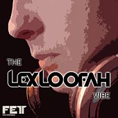 The Lex Loofah Vibe - EP by Various Artists