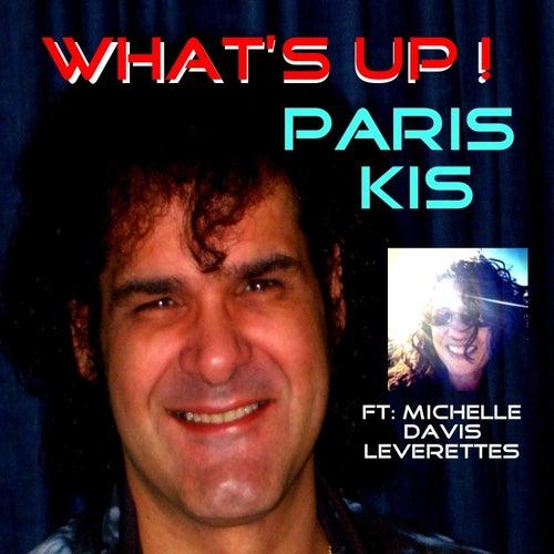 What's Up (feat. Michelle Davis Leverettes) by Paris Kis