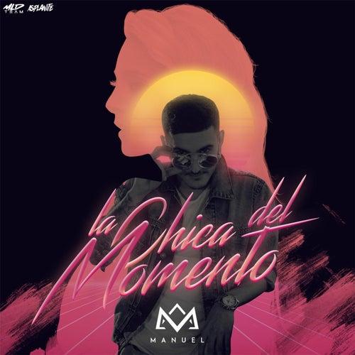 La Chica del Momento by Manuel
