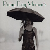 Play & Download Rainy Day Moments by Various Artists | Napster