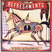 Play & Download The Bottle & Fresh Horses by Refreshments | Napster