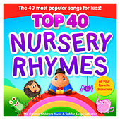 Nursery Rhymes Top 40 - The 40 Most Popular Songs for Kids - The Greatest Childrens Music and Toddler Songs Collection de The Countdown Kids