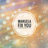 Fix You by Manuela