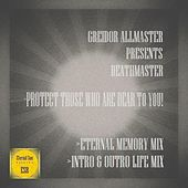 Protect Those Who Are Dear To You! (Greidor Allmaster Presents) by Deathmaster