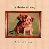 Milk and Scissors by The Handsome Family