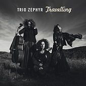 Travelling by Trio Zéphyr