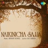 Naikinicha Sajja (Original Motion Picture Soundtrack) by Lata Mangeshkar