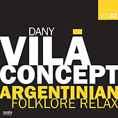 Argentinian Folklore Relax by Dany Vila Concept