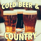 Cold Beer & Country de Various Artists