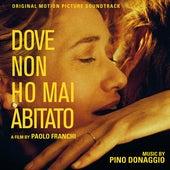 Dove non ho mai abitato (Original Motion Picture Soundtrack) by Pino Donaggio