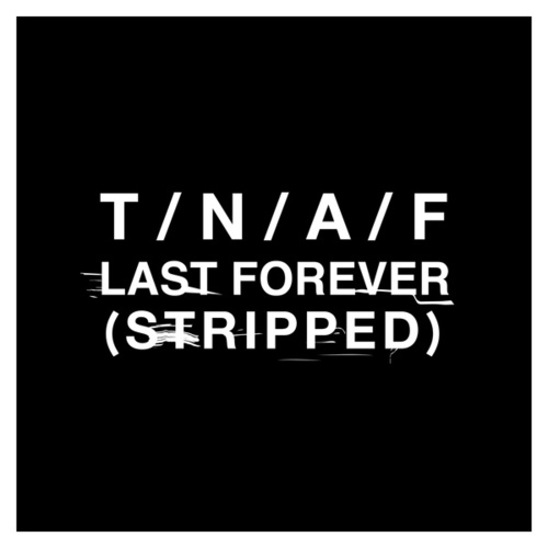Last Forever (Stripped) by The Naked And Famous