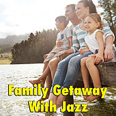Family Getaway With Jazz von Various Artists