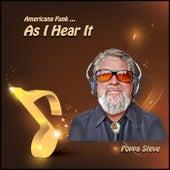 As I Hear It by Poppa Steve