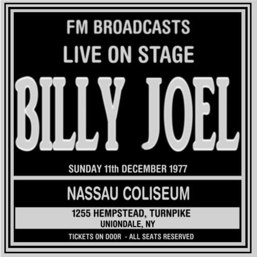 Live On Stage  FM Broadcasts - Nassau Coliseum 11th December 1977 by Billy Joel