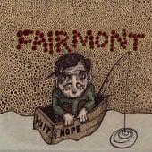 Wait & Hope by Fairmont